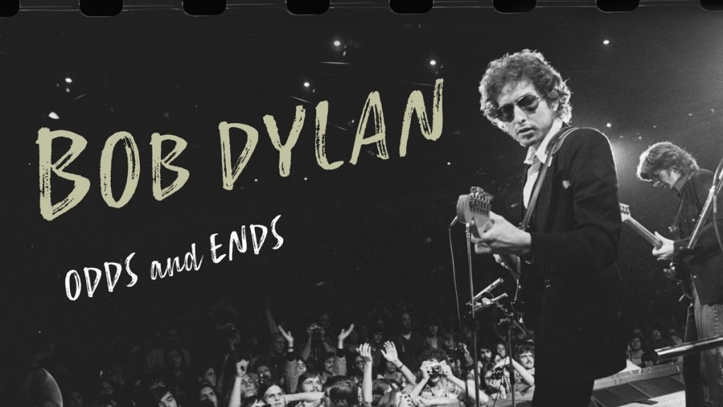 New Film, Bob Dylan: Odds and Ends, Features Rare Elements from Throughout the Artist's Career and Highlights Distribution Collaboration Between Sony Music Entertainment and Sony Pictures Home Entertainment