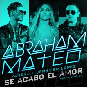 """¡Ya puedes escuchar """"Se acabó el amor"""" de Abraham Mateo feat. Jennifer Lopez y Yandel!"""