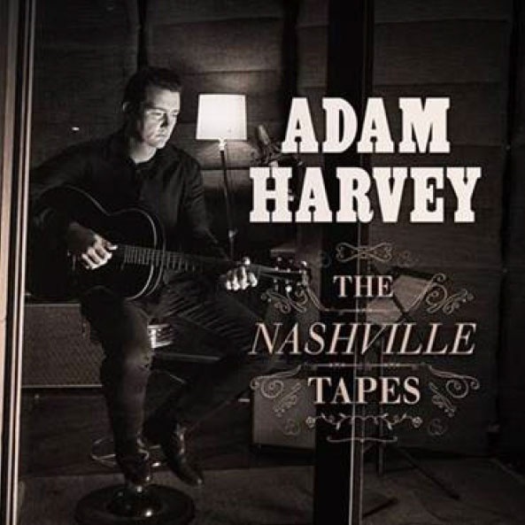 ADAM HARVEY TO RELEASE HIS NEW ALBUM THE NASHVILLE TAPES ON JULY 27