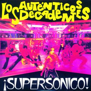Los Auténticos Decadentes – Supersónico