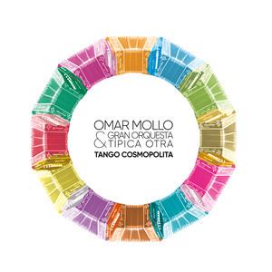 OMAR MOLLO – OMAR MOLLO & GRAN ORQUESTA TIPICA OTRA: TANGO COSMOPOLITA