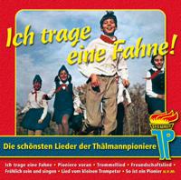 Thalmann_Pioniere_-_Ich_trage_eine_Fahne_VS
