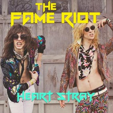"The Fame Riot Release Debut Single ""Heart Stray"""