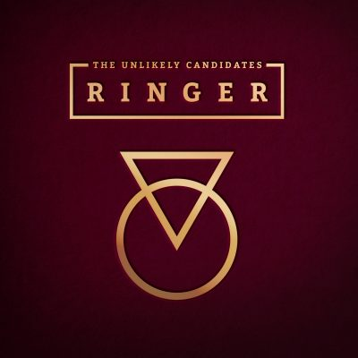 The Unlikely Candidates - Ringer [Single]
