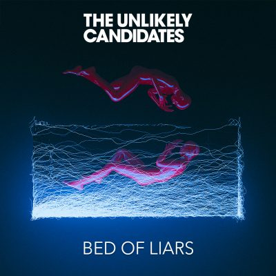The Unlikely Candidates - Bed of Liars [EP]