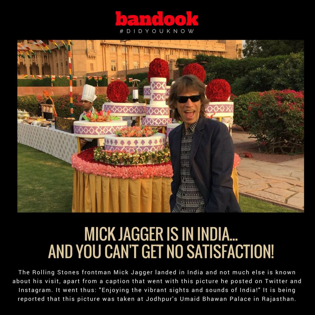 #DidYouKnow: Jagger's in Jodhpur (supposedly)! - Bandook