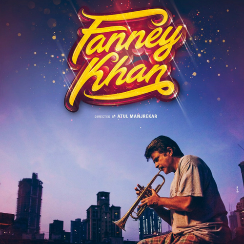 Fanney Khan is all about the music