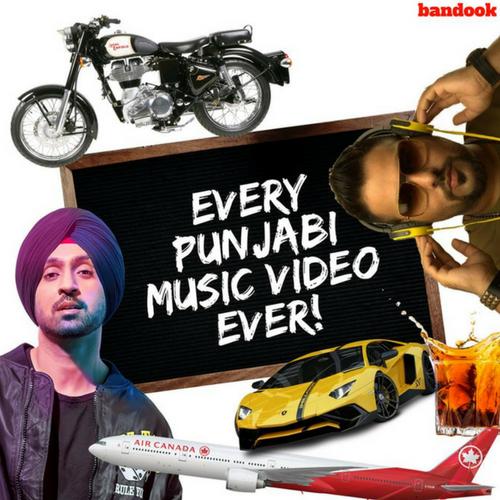 Every Punjabi Music Video Ever