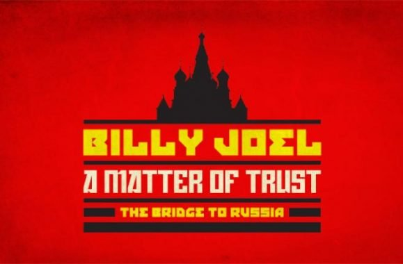 Billy Joel 'A Matter Of Trust – The Bridge To Russia' To Be Released On 2CD Live Album, DVD/Blu-ray Concert Film & Deluxe Edition