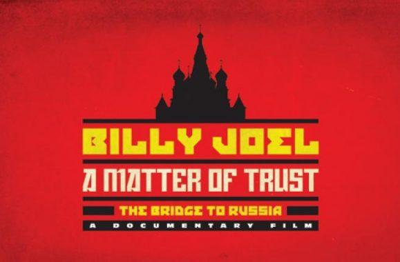 'Billy Joel: A Matter of Trust – The Bridge To Russia' Screening Tonight