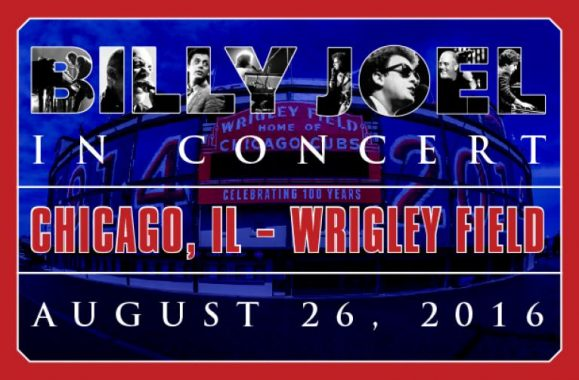 By Overwhelming Demand Billy Joel Returns To Wrigley Field Friday, August 26, 2016