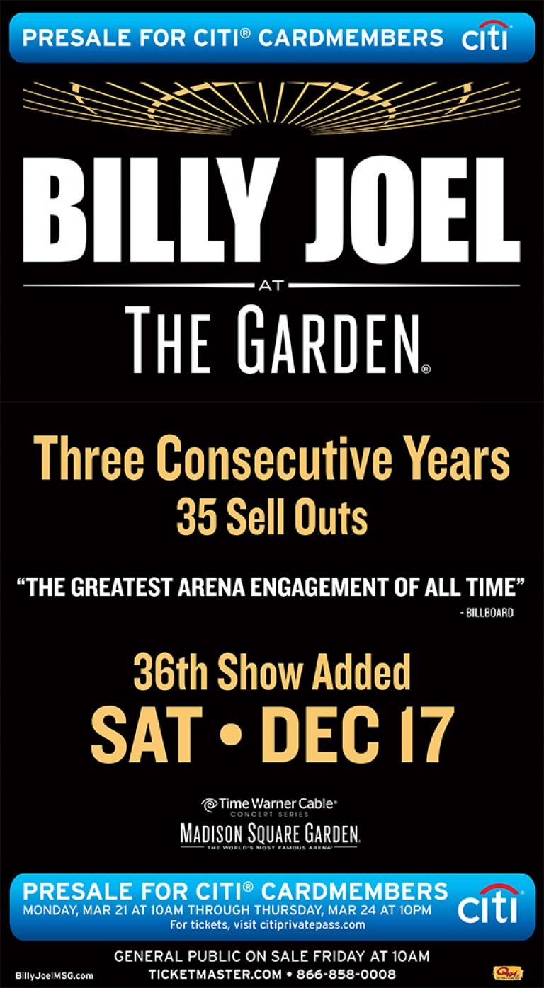 Billy Joel Madison Square Garden Tickets. Mar 21, 2016. Billy Joel MSG  Madison