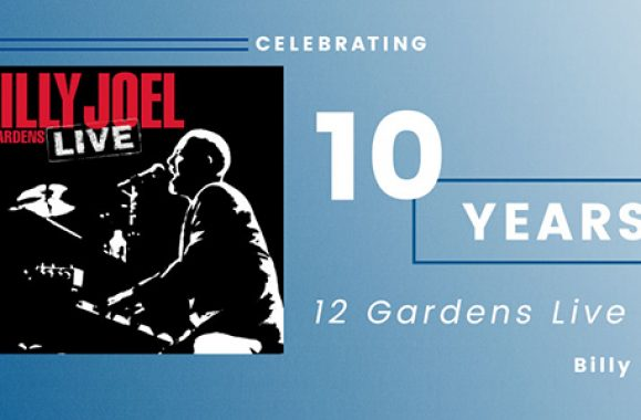 Billy Joel '12 Gardens Live' Reaches 10-Year Anniversary