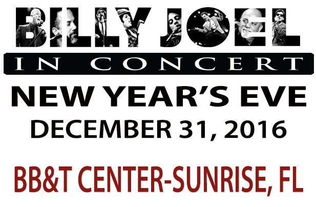 Billy Joel In Concert New Year's Eve December 31, 2016 at BB&T Center - Sunrise, FL