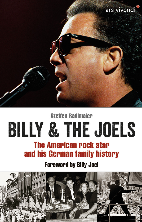 Billy & The Joels: The American Rock Star and His German Family History by Steffen Radlmaier with foreword by Billy Joel German translation