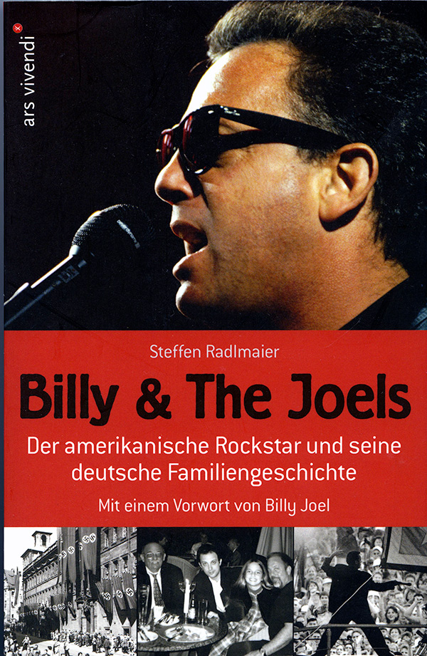 Billy & The Joels: The American Rock Star and His German Family History by Steffen Radlmaier with foreword by Billy Joel German edition