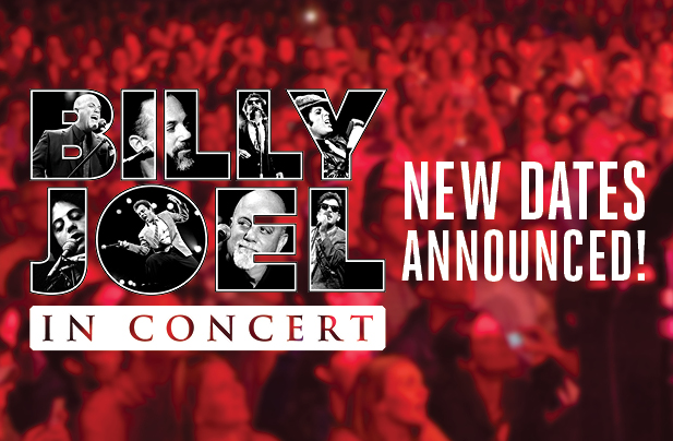 Billy Joel In Concert new dates announced