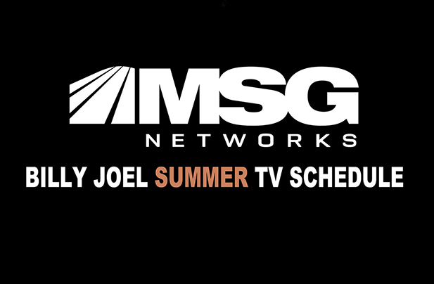Billy Joel MSGN summer TV schedule