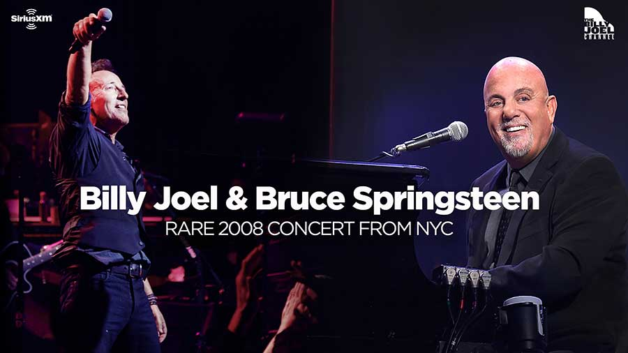 SiriusXM To Debut Never-Before-Heard Concert From 2008 Featuring Billy Joel & Bruce Springsteen