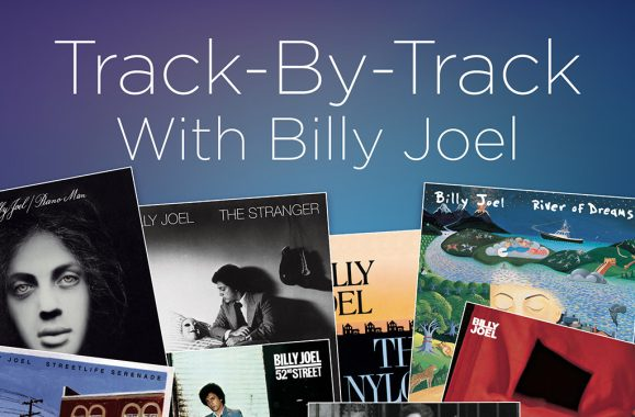 Track-By-Track With Billy Joel On SiriusXM