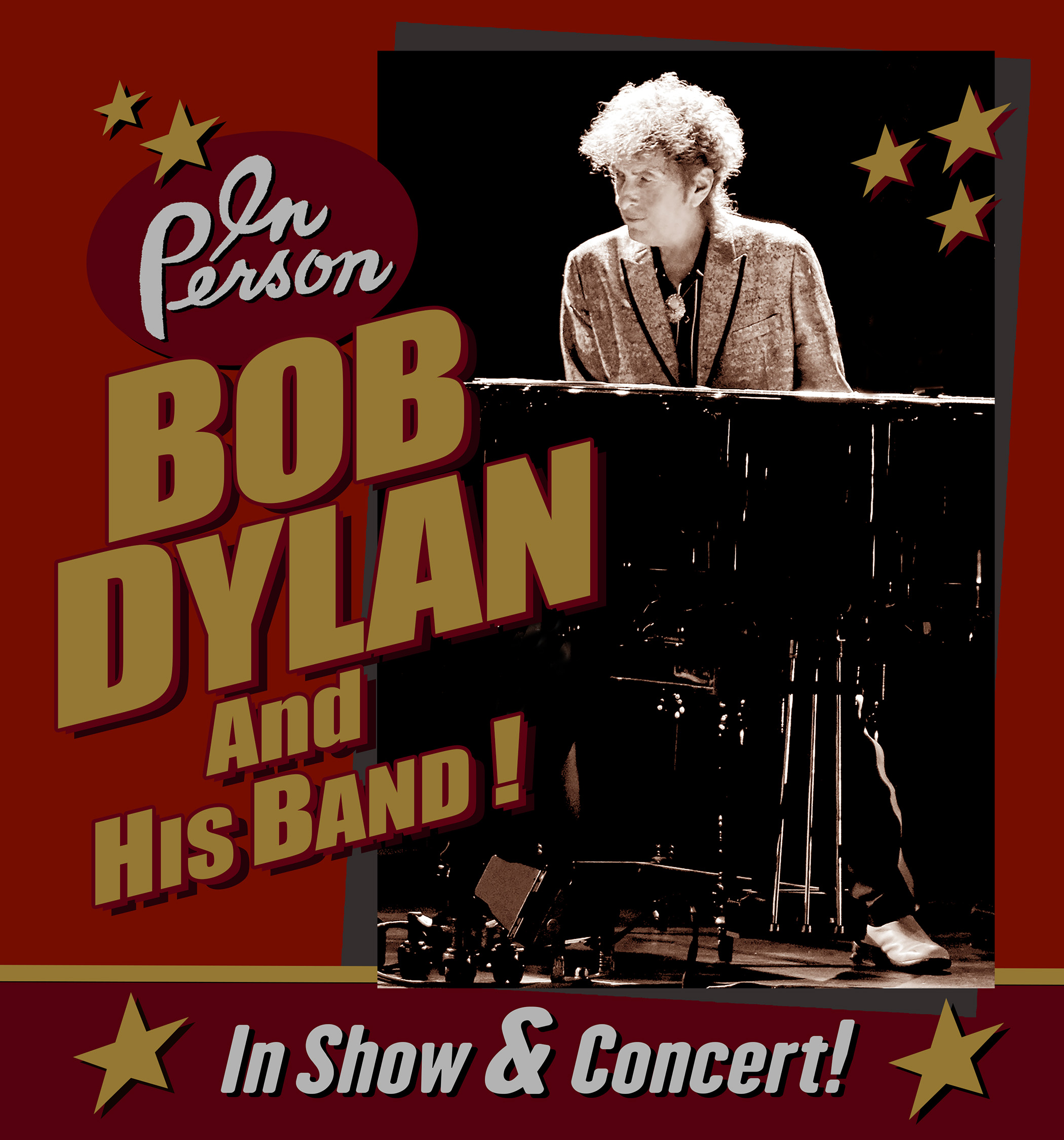 Bob Dylan and His Band In Person!