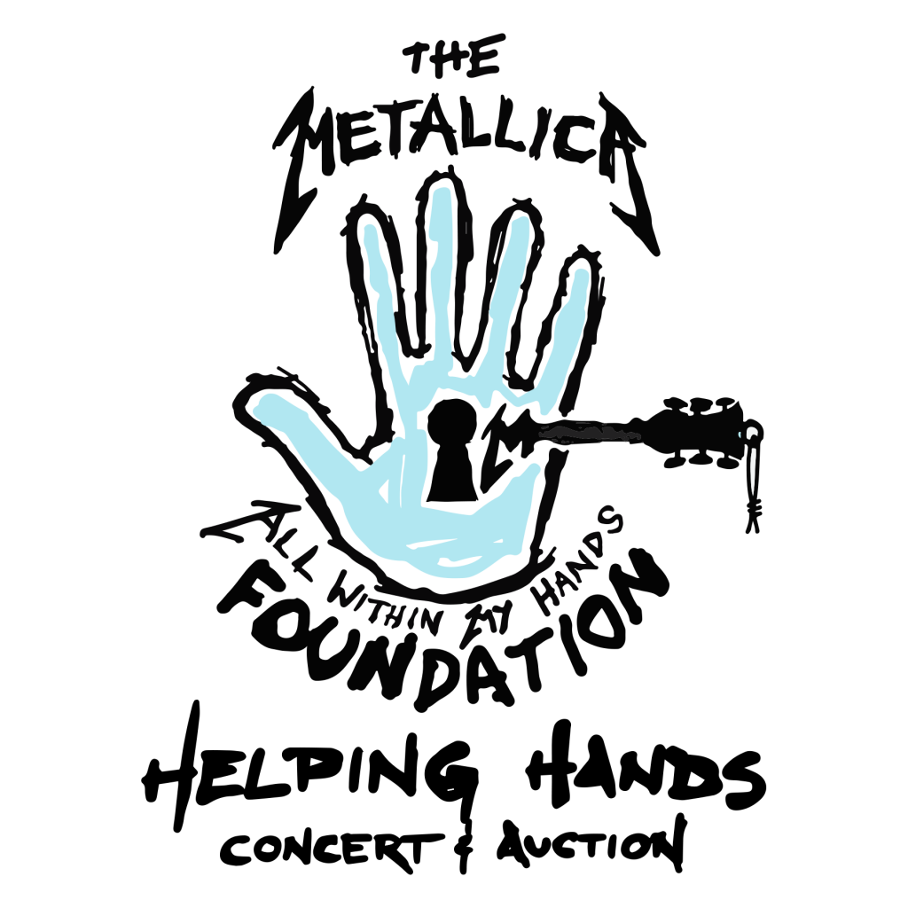 Metallica's All Within My Hands Foundation Helping Hands Concert & Auction