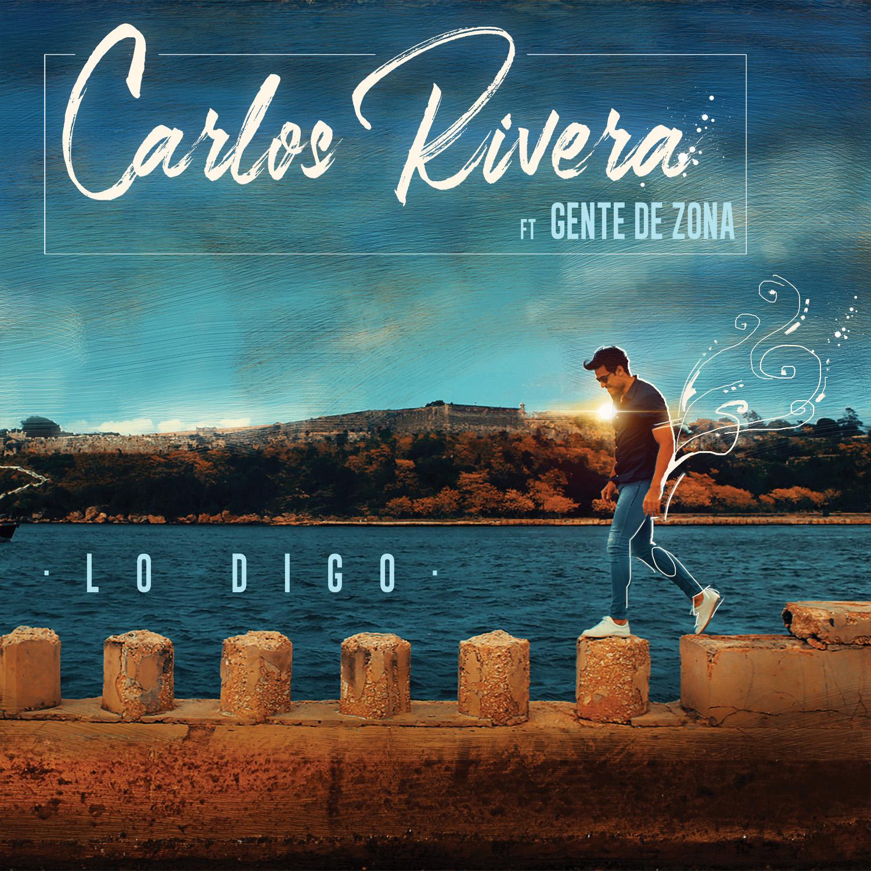 Carlos Rivera feat Gente de Zona – Lo Digo