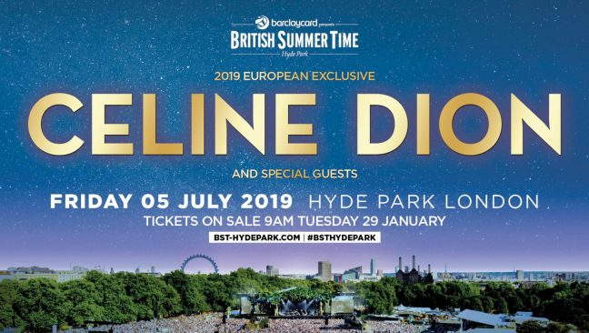 2019 European Exclusive CELINE DION and special guests Josh Groban, Claire Richards, plus more to be announced Friday 05 July 2019 Hyde Park London | BST-Hydepark.com | #BSTHydePark