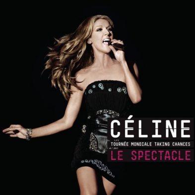 Céline: La Tournée Mondiale Taking Chances: Le Spectacle