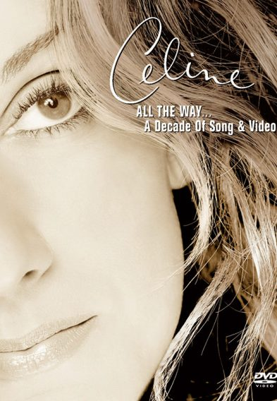 Celine All The Way A Decade Of Song & Video