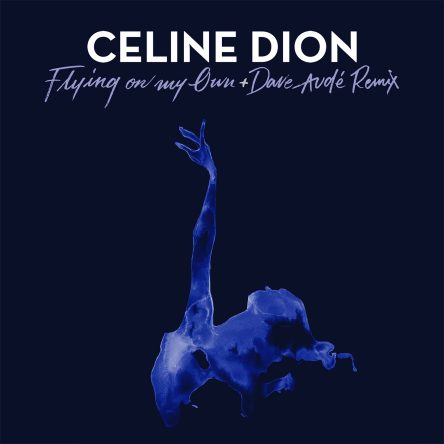 Celine Dion - Flying on my Own + Dave Audé Remix