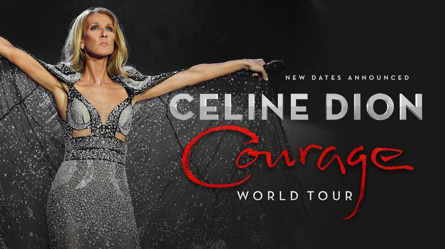 NEW DATES ANNOUNCED Celine Dion - Courage - World Tour