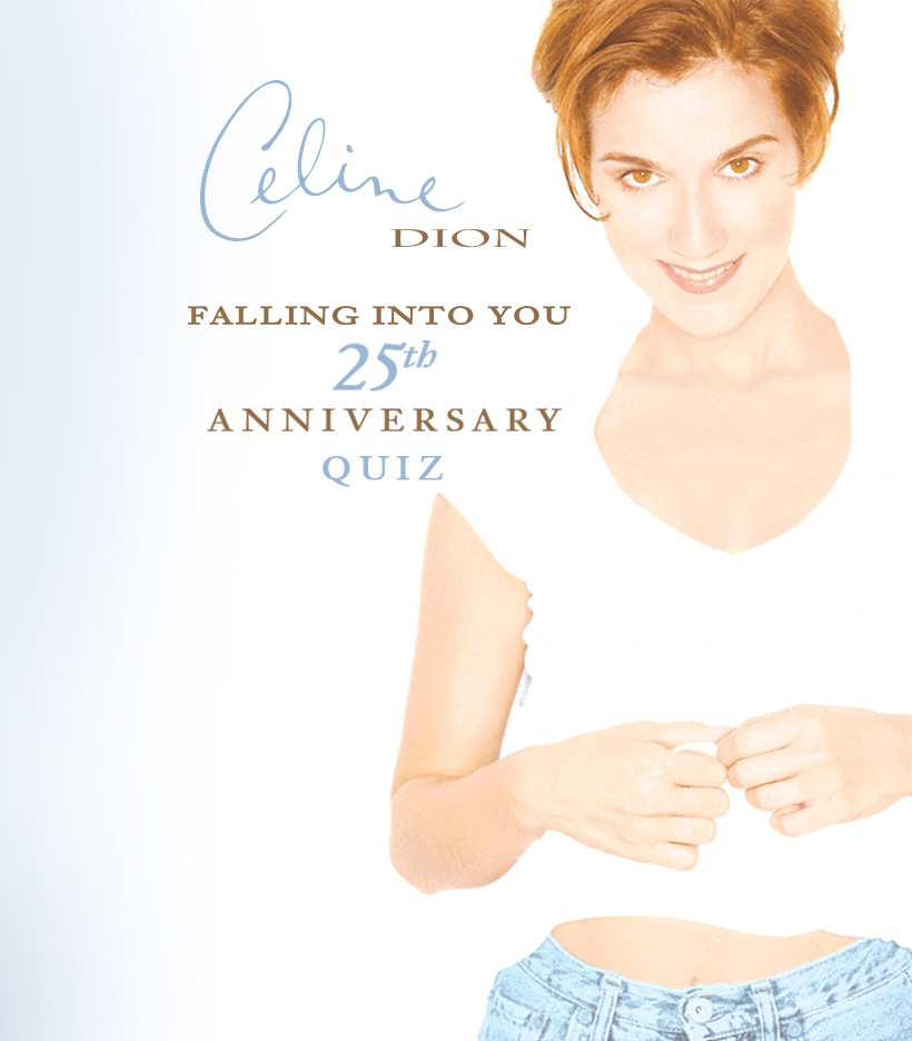 Falling Into You - 25th Anniversary Quiz