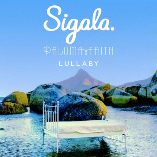 "SIGALA RELEASES NEW SINGLE ""LULLABY"" WITH PALOMA FAITH TODAY"