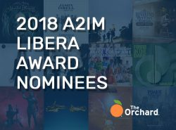 The 2018 A2IM Libera Award Nominations Are Here