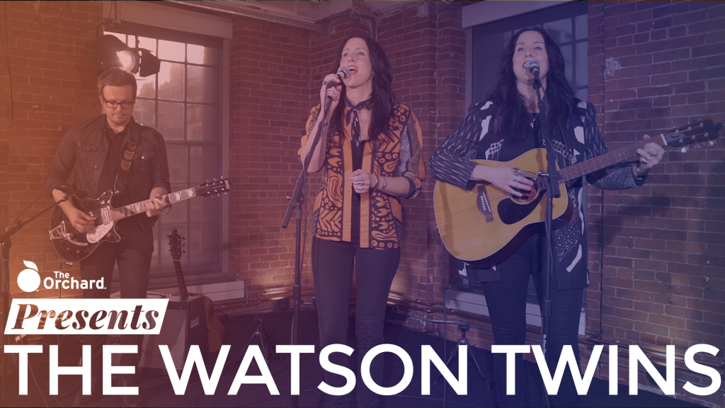 The Orchard Presents: The Watson Twins