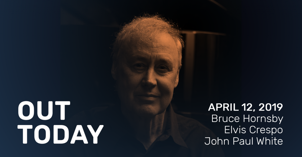 Out Today Bruce Hornsby John Paul White