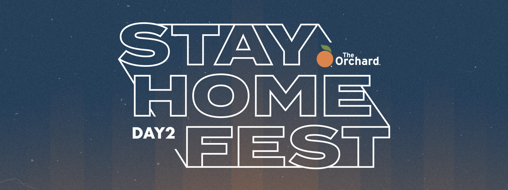 Ready for Round Two? The Orchard Presents: Stay Home Fest Day 2