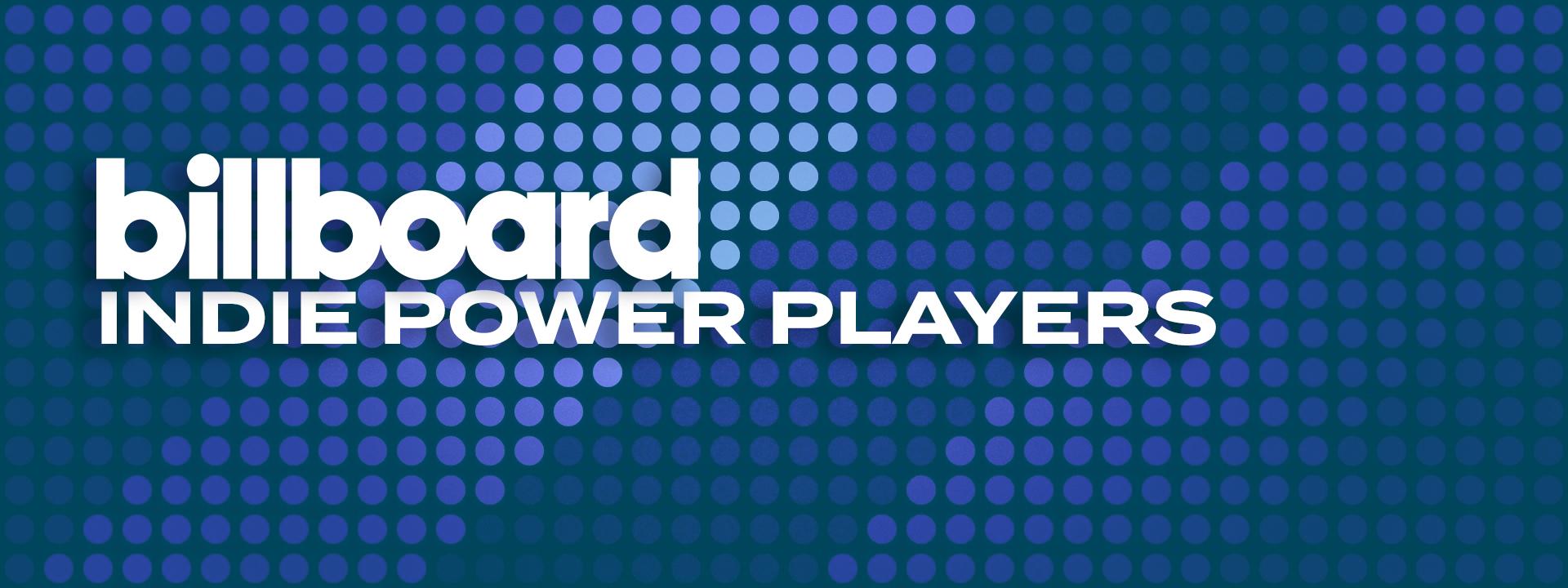 Billboard Reveals 2020 Indie Power Players