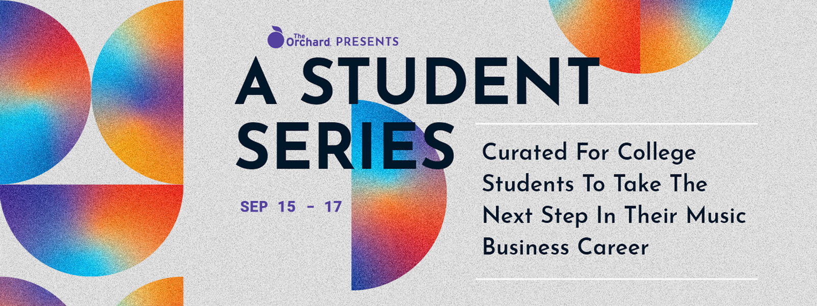 The Orchard Presents A 3-Day Student Series