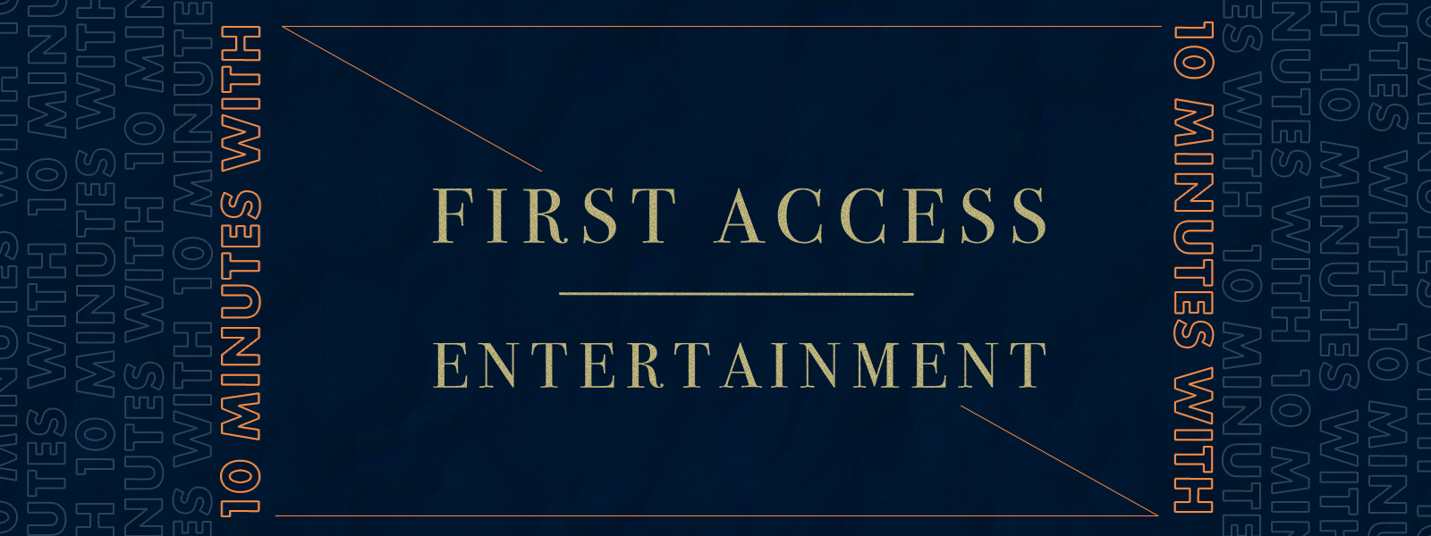 Ten Minutes With First Access Entertainment