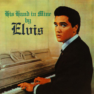 Elvis His Hand In Mine