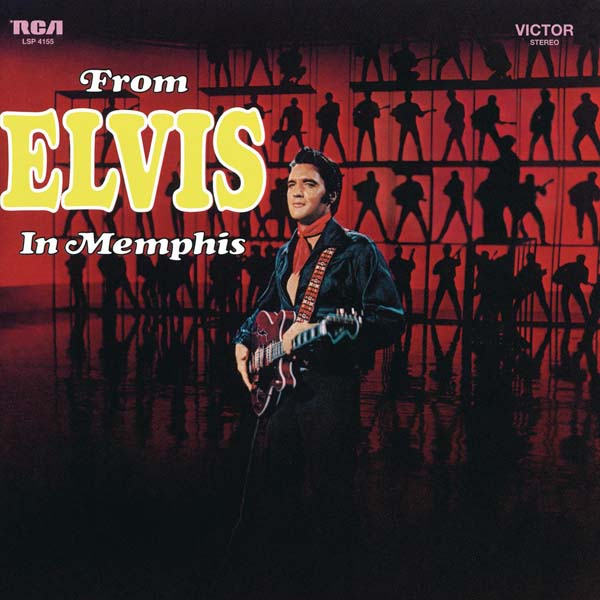 From Elvis In Memphis – Legacy Edition
