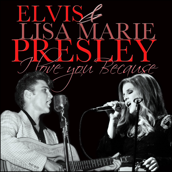 Elvis & Lisa Marie Presley - I Love You Because