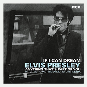Elvis Presley 'If I Can Dream' / 'Anything That's Part of You' 7″ Vinyl To Be Released Record Store Day