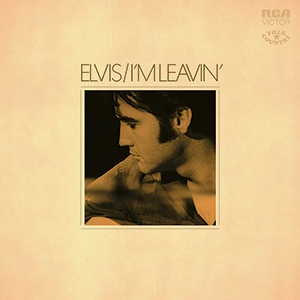 "Elvis Presley 'I'm Leavin"" 12″ Vinyl To Be Released For Record Store Day"