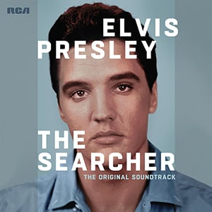 'Elvis Presley: The Searcher (The Original Soundtrack)' Available Now!