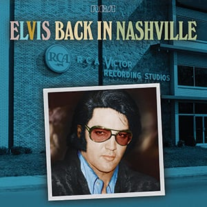 Listen To 'Until It's Time For You To Go' From 'Elvis: Back In Nashville'
