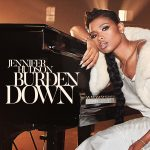 "JENNIFER HUDSON RETURNS WITH BRAND NEW SINGLE ""BURDEN DOWN"""