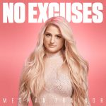 "GLOBAL SUPERSTAR MEGHAN TRAINOR RETURNS WITH NEW SINGLE ""NO EXCUSES"""